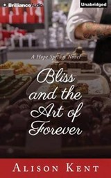 Bliss and the Art of Forever | Alison Kent |