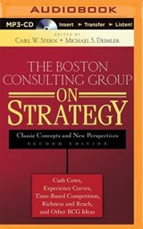 The Boston Consulting Group on Strategy | Carl W Stern (editor); Michael Deimler (editor) |