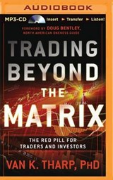 Trading Beyond the Matrix | Tharp, Van K., Ph.D. |