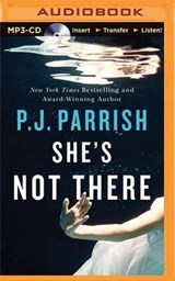 She's Not There | P. J. Parrish |