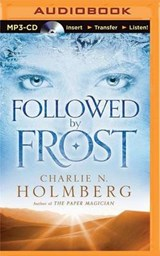 Followed by Frost | Charlie N Holmberg |