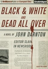 Black & White and Dead All over | John Darnton |