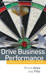 Drive Business Performance | Bruno Aziza; Joey Fitts |