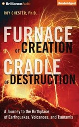 Furnace of Creation, Cradle of Destruction | Roy Chester |