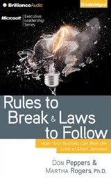Rules to Break & Laws to Follow | Don Peppers; Martha Rogers |