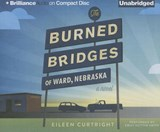 The Burned Bridges of Ward, Nebraska | Eileen Curtright |