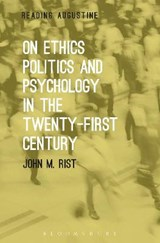 On Ethics, Politics and Psychology in the Twenty-First Centu | John Rist |