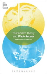 Postmodern Theory and Blade Runner | Matthew Flisfeder |