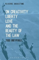 On Creativity, Liberty, Love and the Beauty of the Law | Todd Breyfogle |