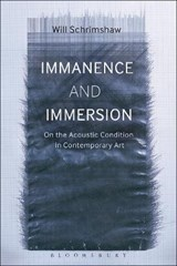 Immanence and Immersion | Will Schrimshaw |