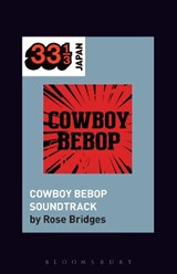 Yoko Kanno's Cowboy Bebop Soundtrack | Rose Bridges |