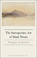 The Introspective Art of Mark Twain | Douglas Anderson |
