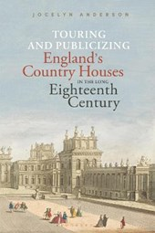 Touring and Publicizing England's Country Houses in the Long | Jocelyn Anderson |