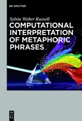 Computer Interpretation of Metaphoric Phrases | Sylvia Weber Russell |