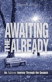 Awaiting the Already