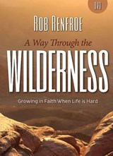 A Way Through the Wilderness - DVD | Rob Renfroe |