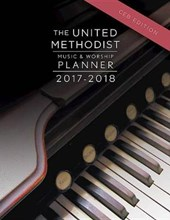 The United Methodist Music & Worship Planner 2017-2018 Ceb Edition