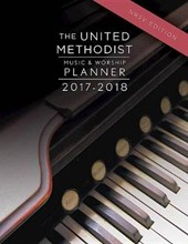 The United Methodist Music & Worship Planner 2017-2018 NRSV Edition | David L. Bone |