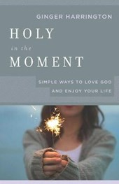 Holy in the Moment