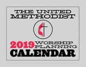 The United Methodist Worship Planning Calendar 2019