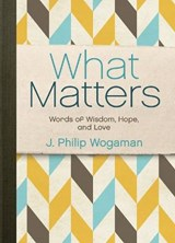 What Matters | J. Philip Wogaman |