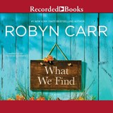 What We Find | Robyn Carr |
