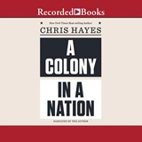 A Colony in a Nation | Chris Hayes |