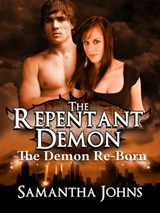 The Repentant Demon Trilogy Book 2: The Demon Re-Born | Samantha Johns |