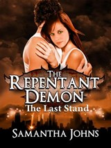 The Repentant Demon Trilogy Book 3: The Last Stand | Samantha Johns |