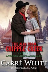 The Man From Cripple Creek (A Western Christmas Romance) | Carré White |