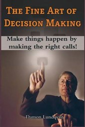 The Fine Art of Decision Making