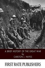 A Brief History of the Great War | Carlton J. Hayes |