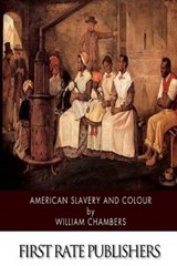 American Slavery and Colour | William Chambers |