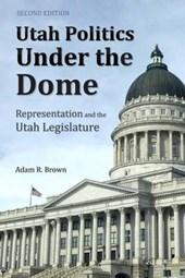 Utah Politics Under the Dome