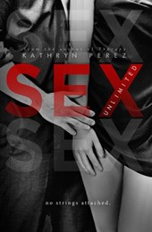 SEX Unlimited: The Complete Volumes (The Unlimited Series)