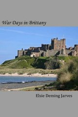 War Days in Brittany | Elsie Deming Jarves |