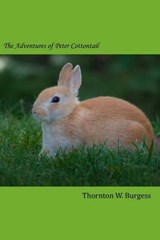 The Adventures of Peter Cottontail | Thornton W. Burgess |