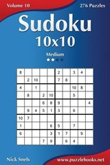 Sudoku 10x10 - Medium - Volume 10 - 276 Puzzles | Nick Snels |
