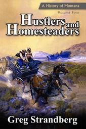 Hustlers and Homesteaders
