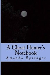 A Ghost Hunter's Notebook