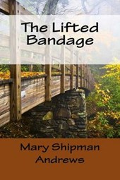The Lifted Bandage | Mary Raymond Shipman Andrews |
