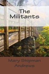 The Militants | Mary Raymond Shipman Andrews |