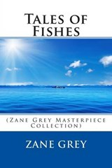 Tales of Fishes | Zane Grey |