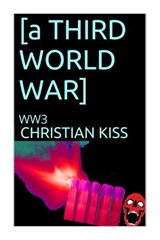 [A Third World War] | Christian Kiss |