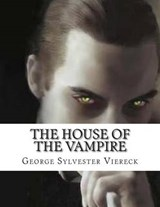 The House of the Vampire | George Sylvester Viereck |