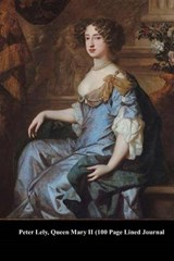 Peter Lely, Queen Mary II (100 Page Lined Journal) | Unique Journal |
