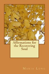 Affirmations for the Recovering Soul