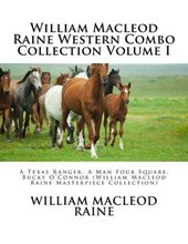 William MacLeod Raine Western Combo Collection Volume I
