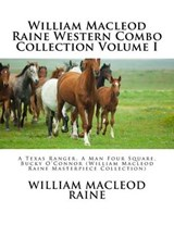 William MacLeod Raine Western Combo Collection Volume I | William MacLeod Raine |