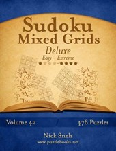 Sudoku Mixed Grids Deluxe - Easy to Extreme - Volume 42 - 476 Puzzles